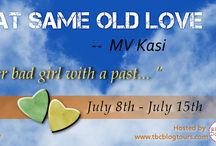 That Same Old Love by M.V. Kasi / A humorous, heartwarming, sexy story of redemption, friendship and love. https://www.goodreads.com/book/show/29765282-that-same-old-love