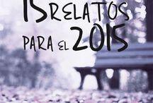 """15 relatos para el 2015 / Ebook ilustrado: """"15 relatos para el 2015""""  El 15 es un número mágico, una cifra que inspira esta recopilación de relatos que tiene como objetivo acompañarte durante este 2015. Descárgalo aquí: http://www.ukomunika.com/15-relatos-para-el-2015/"""