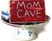 Mom Caves & My Hen Den