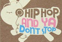 Hip Hop ❤ / by Jenny Blaze