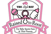 The Style Ref's Raised to Root: For Baby Sports Fans & Their Parents