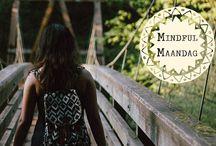 Mindful Maandag / Meditaties, oefeningen, mindfulness, zen, compassie en yoga