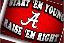 Alabama Roll Tide / by Gina Parker