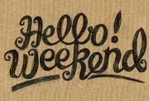 Days of the week ~ Weekend ♥*♥