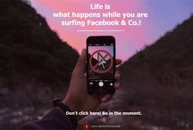 Life is what happens while you are surfing Facebook & Co.!