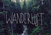 Wanderlust / I want to see everything and go everywhere. Here's my starting point