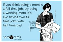 Working mom quotes / Quotes to inspire and lift up our working moms!