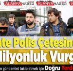 Sahte Polis Çetesinden 3 Milyonluk Vurgun