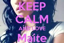 <3 Keep calm: Maite Perroni <3 / Este tablero lo he creado para tener todos los Keep calms de Maite Perroni :)
