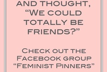 Feminist Pinners / Where to find the Feminist Pinners facebook group. / by Feminist Pinners