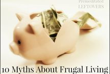 Frugal Living / Frugal living boards to help you save money, time and make items yourself instead of buying them.