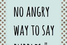 Truth - There Is No Angry Way To Say Bubbles. #quotes #words / Truth - There Is No Angry Way To Say Bubbles. #quotes #words