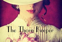 The Thorn Keeper / The second book in the Penned in Time series pits Catherine Dougall and David Ross as unlikely allies against societies' judgements and expectations.