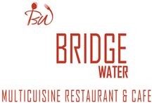 The Bridge Water Restaurant / BRIDGE WATER RESTAURANT & CAFE  A MULTICUISINE RESTAURANT WITH A CAFE