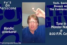 """Pat's On Periscope! / My new show Pat's On Periscope is LIVE on Monday nights at 8pm Central time.  My """"handle"""" is yankzpat, so check it out!  Computer Tech, Social Media Tips and Hoaxes are discussed!"""