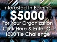 Tie & Fashion Guy Fundraiser / Tie & Fashion Guy offers organizations the opportunity to earn needed capital through our 1,000 Tie Challenge Fundraiser. Fun, Different, & Exciting!