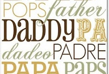 Father's Day / by Jennifer Rodriguez