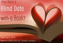 "Blind Date with a Book / In February 2014, Sherrill Library & the College of Art & Design Library will have wrapped books on display that may be checked out...without knowing what they are!  Please come by to find a perfect ""date"" for you!"