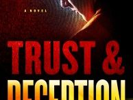"""Trust and Deception: A Novel / """"The newspapers said it was an accident. The FBI suspects it was murder."""""""