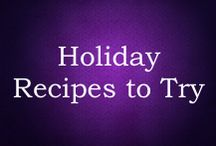 Holiday Recipes to Try / by Kersten Zielinski
