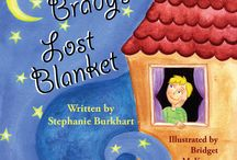 """Brady's Lost Blanket / Images that inspire and support my children's story, """"Brady's Lost Blanket."""""""