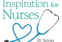 Nursing is a Work of Heart / I am so grateful to all the nurses who cared for me beyond the call of duty!
