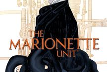The Marionette Unit / How far would you go in search of a missing loved one? Could you infiltrate a hellish Victorian workhouse where steam-powered engines control your body?   If so, then enter the world of The Marionette Unit; a time of control, obsession and monstrous machines.  Beatrice Shaw is searching for her missing sister, Melodie, last seen employed at a workhouse run by shadowy industrialist, Henri Dubré inventor of The Marionette Units.