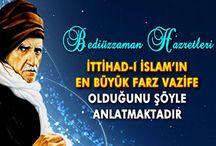 Bediüzzaman Hazretleri İttihad-ı İslam'ın en büyük farz vazife olduğunu şöyle anlatmaktadır.