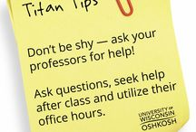 Titan Tips / Check back every Tuesday for #TitanTips, or share your own by commenting! / by uwoshkosh