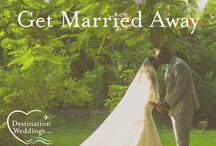 Get Married Away Spring 2016 / by Destination Weddings Travel Group