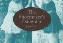 """The Shoemaker's Daughter / This board is about my book, """"The Shoemaker's Daughter A Novel."""""""