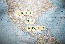 Take me away!!! / by Nikki Wheeler