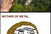 Metal!! / by Michail, The Guardian of Grey Castle