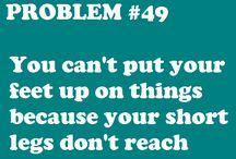 "Life's ""Problems"" - HAHAHAHA / by Cyndi King"