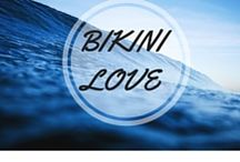 Bikini Love / Because a girl can never have too many.....