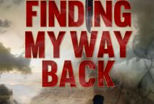 Finding My Way Back / Watch for the release August 23, 2013!