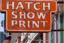 Hatch Show Prints & Posters / by Janice McClard