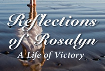 Reflections of Rosalyn, A Life of Victory / Rosalyn is a recent widow who is looking back over her difficult life.  She remembers the loveless childhood she endured.  Then there was the 'incident' which forced her to leave town and run away to a strange town in order to protect the man she loves.  Read Reflections of Rosalyn, A Life of Victory by Theresa Franklin