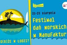 Festiwal Dań Morskich w Manufakturze / Od 21 do 23 sierpnia zapraszamy do Łodzi na Festiwal Dań Morskich #daniamorskie, #FestiwalDobregoSmaku, #fdslodz, #łódź, #manufaktura