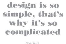 Design~ Quotes & Words  / by Henry W. Powell