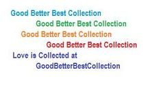 Good Better Best Collections for Collectors