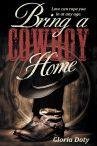 Bring A Cowboy Home / A Christian Contemporary Romance Novel