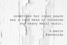 k.marie words / original words + excerpts from k.marie #inspiration #poetry #quotes #kmvwords