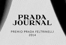 Prada Journal, cercasi scrittori Scade l'11 giugno il termine per partecipare alla seconda edizione di Prada