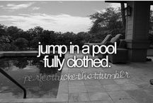 Bucket List / Things to do before I die
