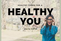 Healthy Foods for a Healthy YOU! by Edita Kaye