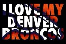 The Denver BRONCOS / by Billie Anderson Rauser