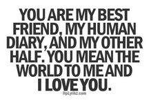 to my best friend. quotes ,ideas, funny shit, just anything that goes / by Amber Bryan