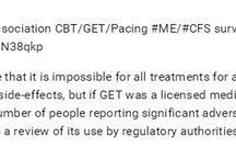 ME/CFS: Graded Exercise Therapy. Experiences & Comments from 2015 (UK) MEA CBT/GET/Pacing Survey / ME/CFS: Graded Exercise Therapy.  (i) Personal Experiences  &  (ii) Comments from 2015 (UK) ME Association CBT/GET/Pacing Survey http://www.meassociation.org.uk/2015/05/23959/  I have a lot of other ME and ME/CFS boards