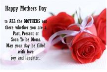Happy Mothers Day To all Mothers in the World. / A mother's happiness is like a beacon, lighting up the future but reflected also on the past in the guise of fond memories.